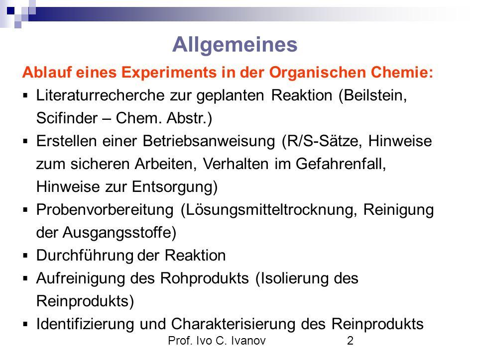 Prof. Ivo C. Ivanov2 Ablauf eines Experiments in der Organischen Chemie:  Literaturrecherche zur geplanten Reaktion (Beilstein, Scifinder – Chem. Abs