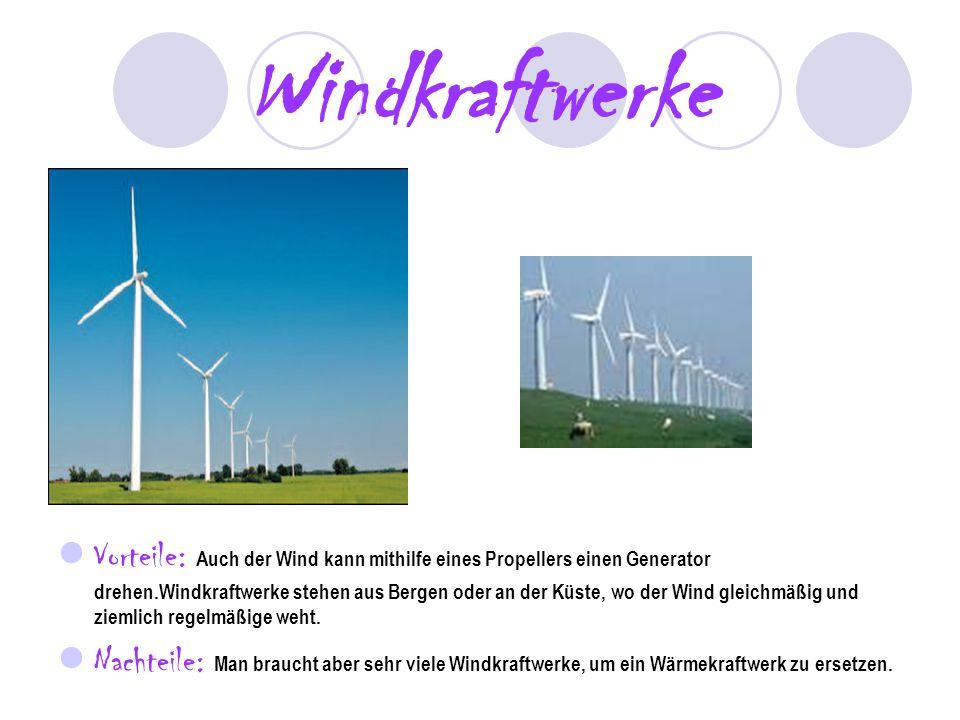 Windkraftwerke Vorteile: Auch der Wind kann mithilfe eines Propellers einen Generator drehen.Windkraftwerke stehen aus Bergen oder an der Küste, wo de