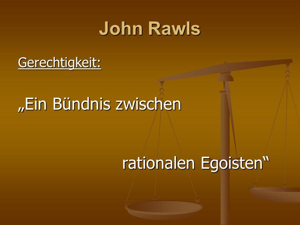 """John Rawls Gerechtigkeit: """"Ein Bündnis zwischen rationalen Egoisten"""" rationalen Egoisten"""""""