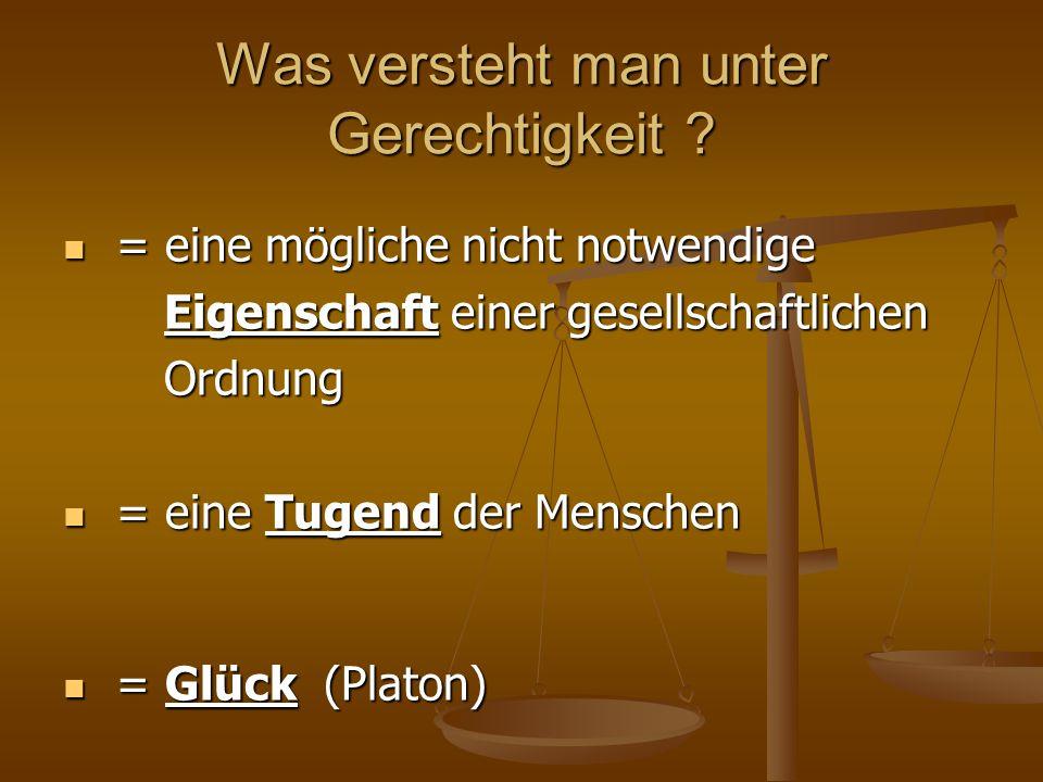 Gerechtigkeitstheorien 1.) methaphysisch – religiöser Typus: Bsp: Platon: G.= das Gute Platon: G.= das Gute Jesus: G.