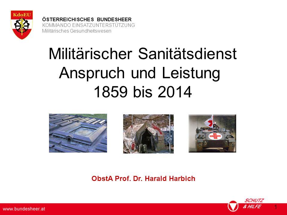 ÖSTERREICHISCHES BUNDESHEER KOMMANDO EINSATZUNTERSTÜTZUNG Militärisches Gesundheitswesen 1 ObstA Prof.