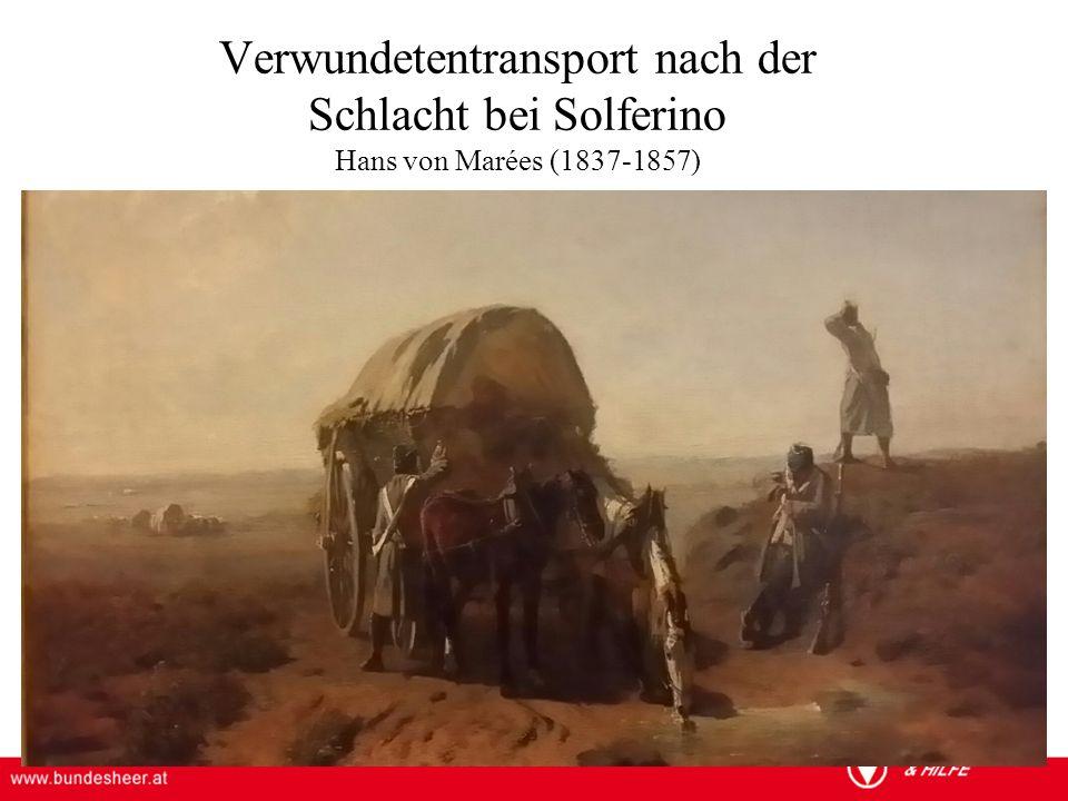 ÖSTERREICHISCHES BUNDESHEER KOMMANDO EINSATZUNTERSTÜTZUNG Militärisches Gesundheitswesen Verwundetentransport nach der Schlacht bei Solferino Hans von Marées (1837-1857)