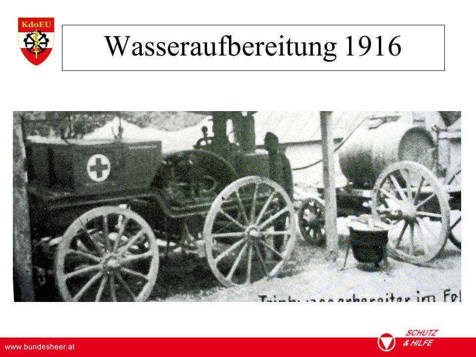 ÖSTERREICHISCHES BUNDESHEER KOMMANDO EINSATZUNTERSTÜTZUNG Militärisches Gesundheitswesen Wasseraufbereitung 1916