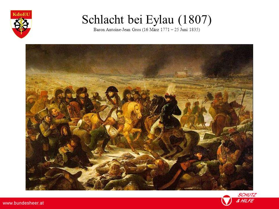 ÖSTERREICHISCHES BUNDESHEER KOMMANDO EINSATZUNTERSTÜTZUNG Militärisches Gesundheitswesen Schlacht bei Eylau (1807) Baron Antoine-Jean Gros (16 März 1771 – 25 Juni 1835)
