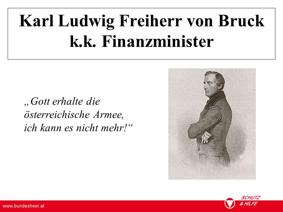 ÖSTERREICHISCHES BUNDESHEER KOMMANDO EINSATZUNTERSTÜTZUNG Militärisches Gesundheitswesen Karl Ludwig Freiherr von Bruck k.k.