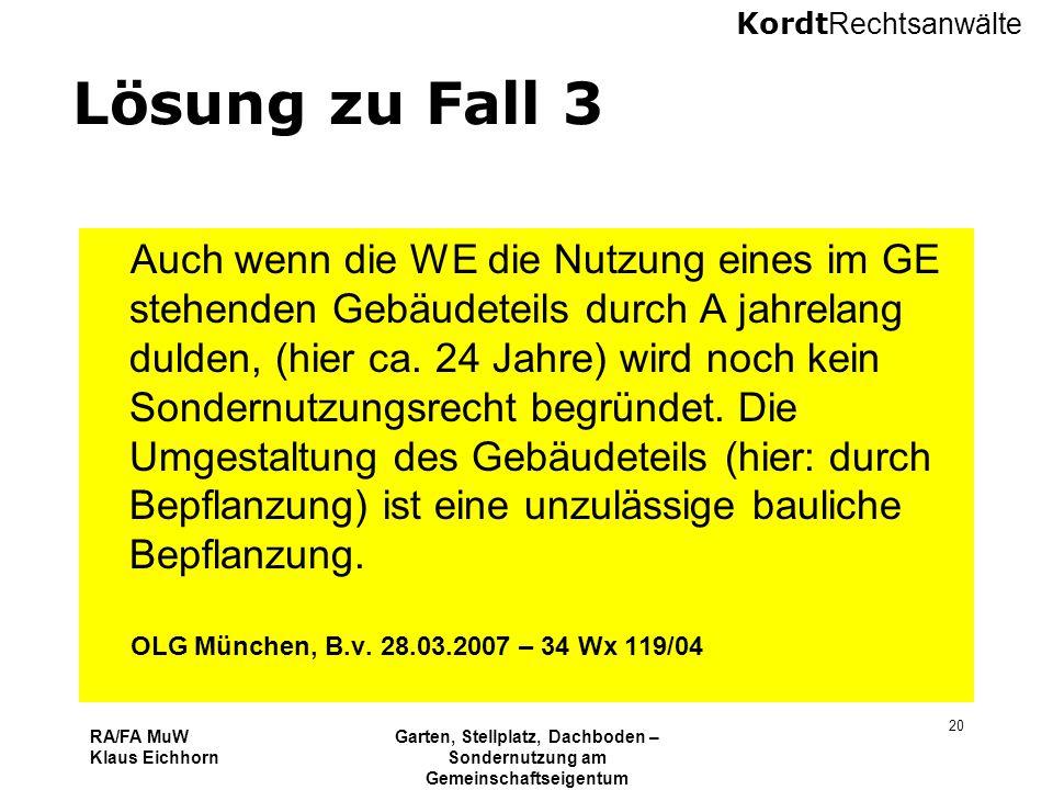 Kordt Rechtsanwälte RA/FA MuW Klaus Eichhorn Garten, Stellplatz, Dachboden – Sondernutzung am Gemeinschaftseigentum 16.11.2010 Kurzseminar VNWI Köln 2