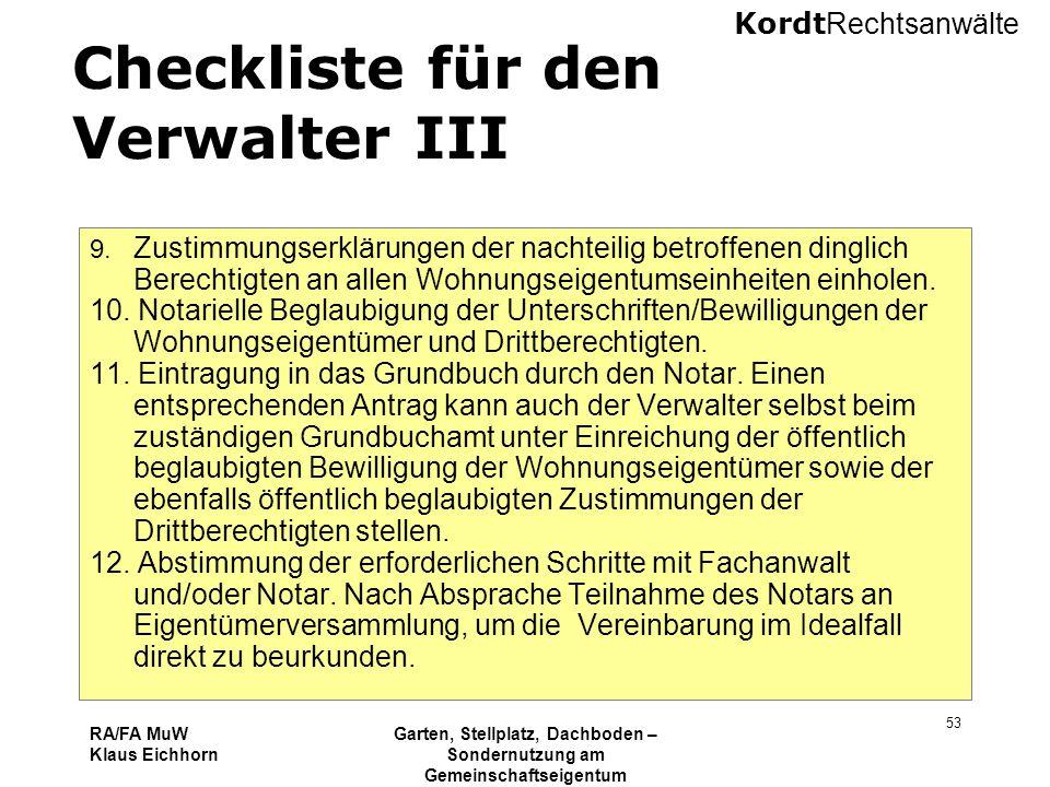 Kordt Rechtsanwälte RA/FA MuW Klaus Eichhorn Garten, Stellplatz, Dachboden – Sondernutzung am Gemeinschaftseigentum 16.11.2010 Kurzseminar VNWI Köln 5