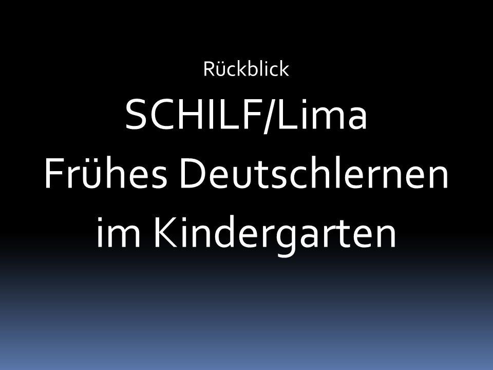 Rückblick SCHILF/Lima Frühes Deutschlernen im Kindergarten