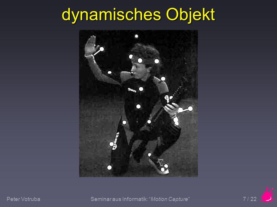 Peter VotrubaSeminar aus Informatik: Motion Capture 8 / 22 Vorbereitung n allgemeine Vorbereitungen n Kalibrieren der Kameras n statische / dynamische Objekte n Marker positionieren