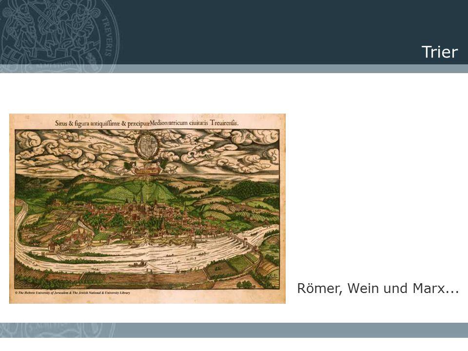 Trier Römer, Wein und Marx...