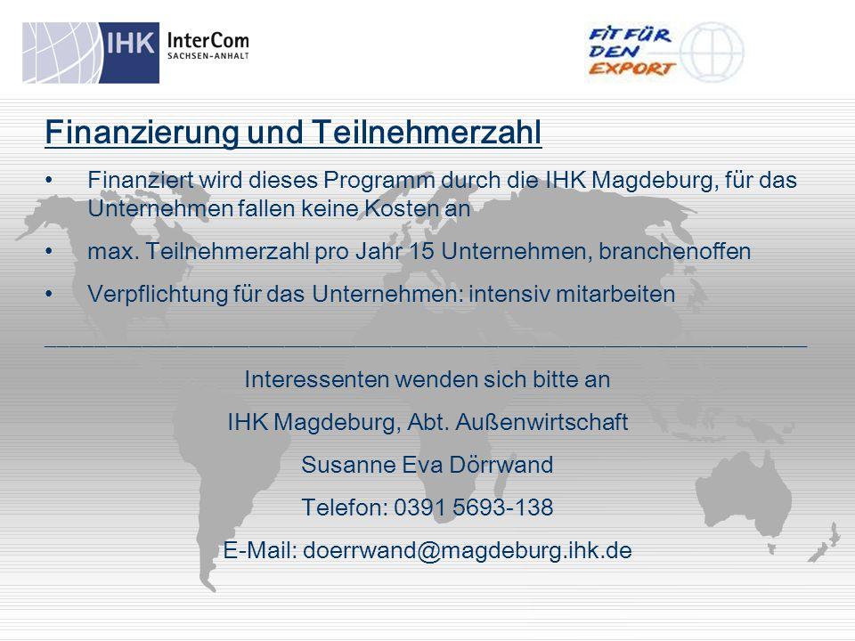 Finanzierung und Teilnehmerzahl Finanziert wird dieses Programm durch die IHK Magdeburg, für das Unternehmen fallen keine Kosten an max.
