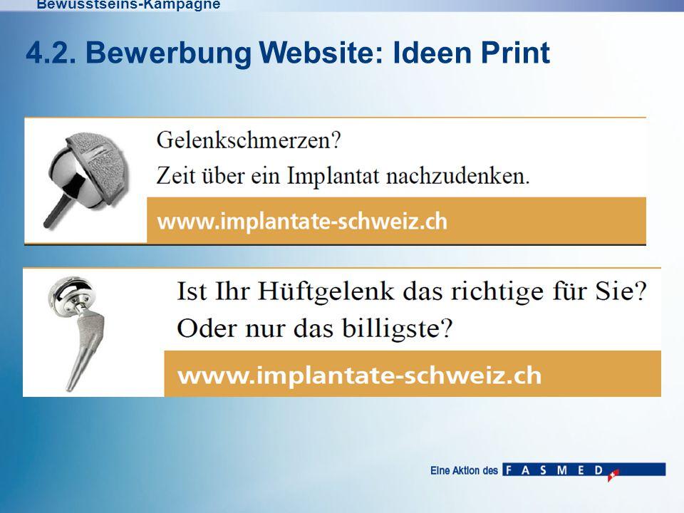 Bewusstseins-Kampagne 4.2. Bewerbung Website: Ideen Print