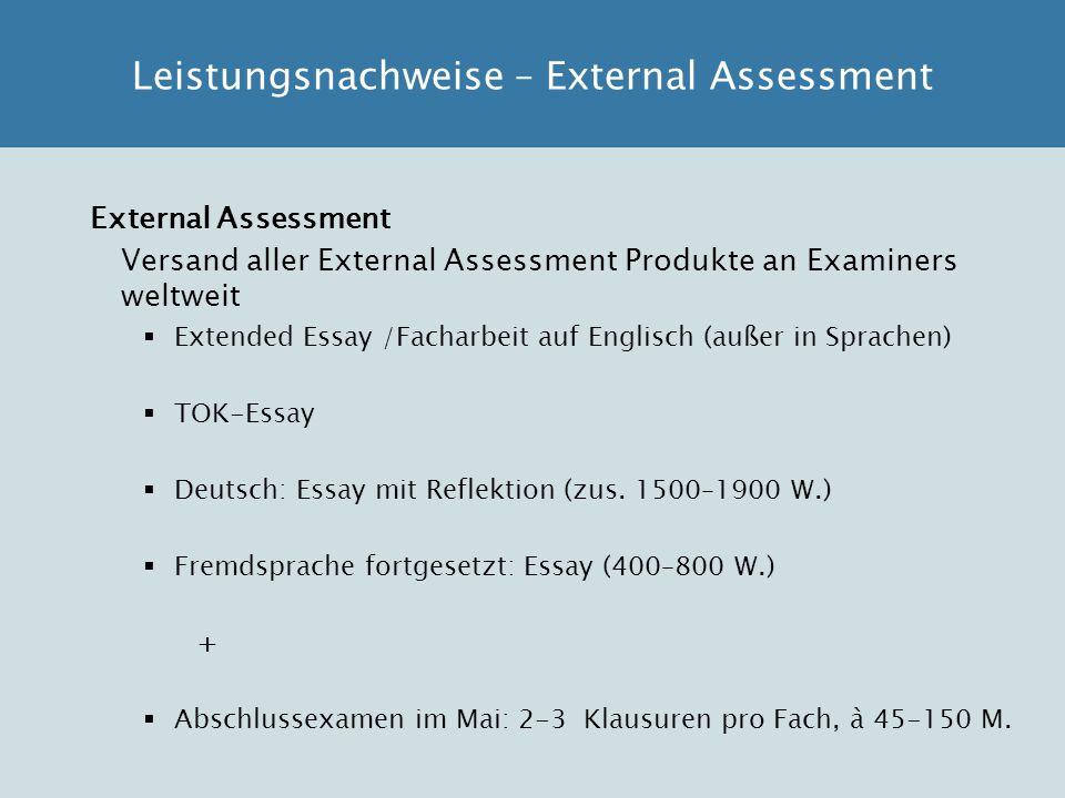 External Assessment Versand aller External Assessment Produkte an Examiners weltweit  Extended Essay /Facharbeit auf Englisch (außer in Sprachen)  T