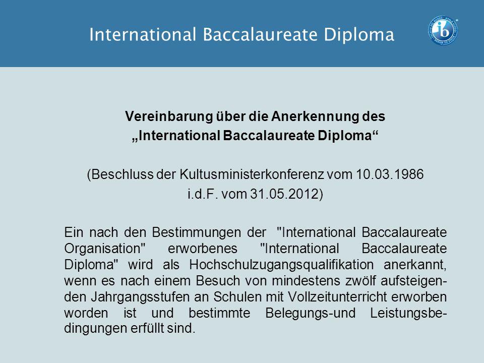 """Vereinbarung über die Anerkennung des """"International Baccalaureate Diploma"""" (Beschluss der Kultusministerkonferenz vom 10.03.1986 i.d.F. vom 31.05.201"""