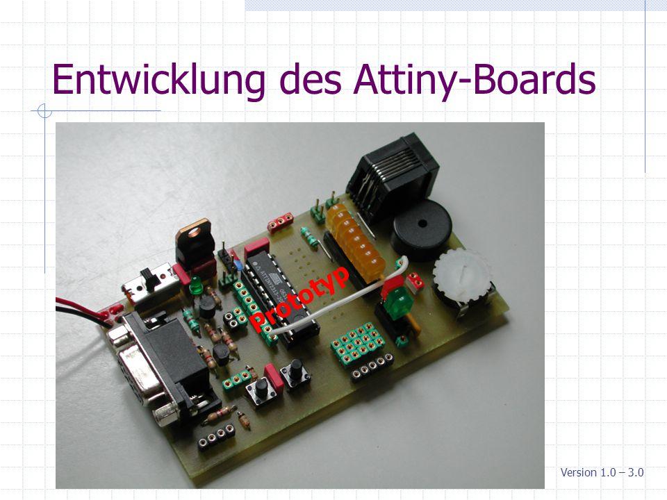 Entwicklung des Attiny-Boards Version 1.0 – 3.0 Prototyp