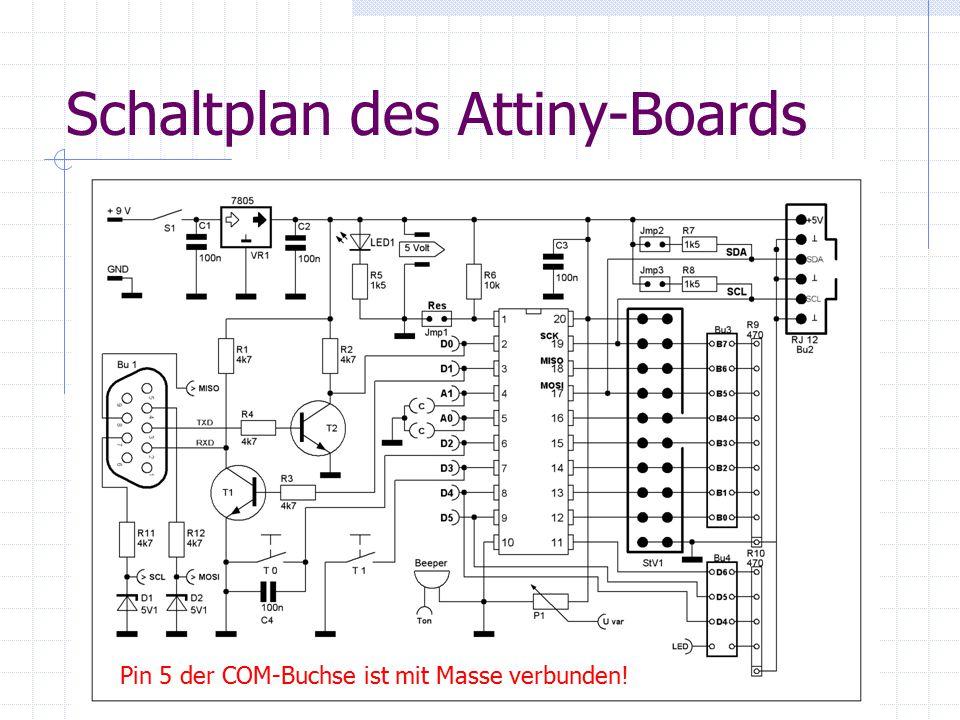 Schaltplan des Attiny-Boards Pin 5 der COM-Buchse ist mit Masse verbunden!