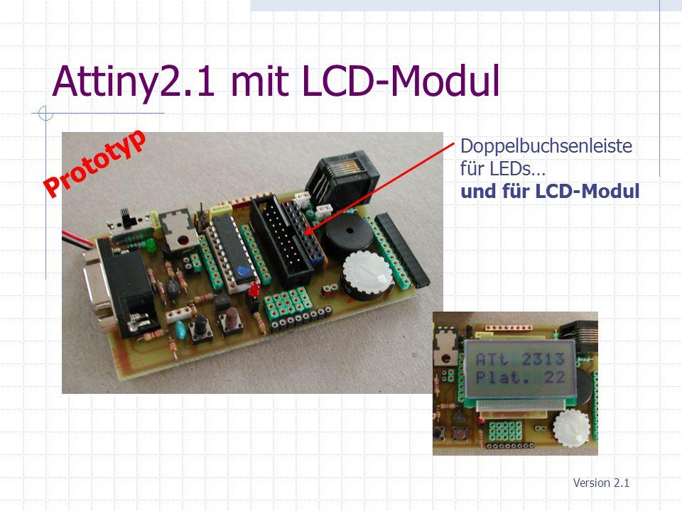 Attiny2.1 mit LCD-Modul Version 2.1 Prototyp Doppelbuchsenleiste für LEDs… und für LCD-Modul
