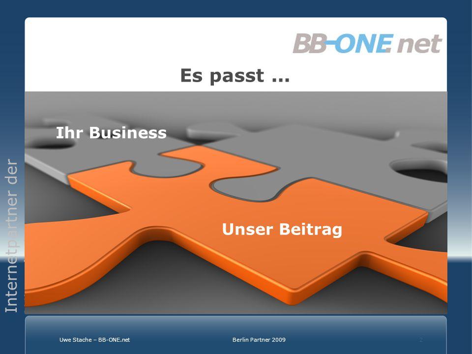 Internetpartner der Wirtschaft Uwe Stache – BB-ONE.netBerlin Partner 20092 Es passt...