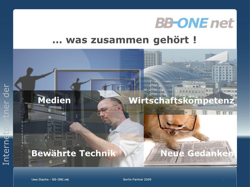 Internetpartner der Wirtschaft Uwe Stache – BB-ONE.netBerlin Partner 20093 … was zusammen gehört .