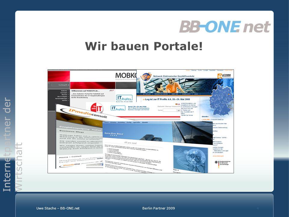 Internetpartner der Wirtschaft Uwe Stache – BB-ONE.netBerlin Partner 20094 Wir bauen Portale!
