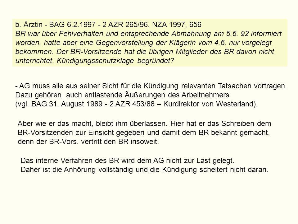 b. Ärztin - BAG 6.2.1997 - 2 AZR 265/96, NZA 1997, 656 BR war über Fehlverhalten und entsprechende Abmahnung am 5.6. 92 informiert worden, hatte aber