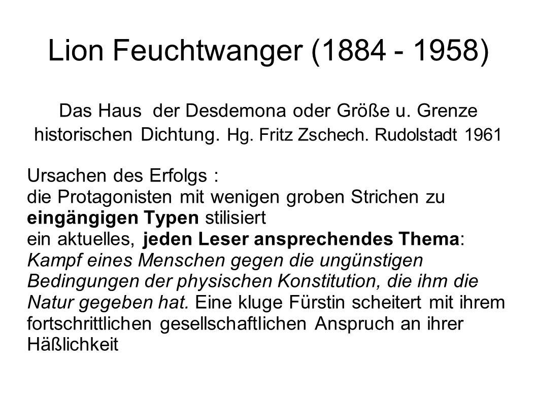 Lion Feuchtwanger (1884 - 1958) Das Haus der Desdemona oder Größe u. Grenze historischen Dichtung. Hg. Fritz Zschech. Rudolstadt 1961 Ursachen des Erf