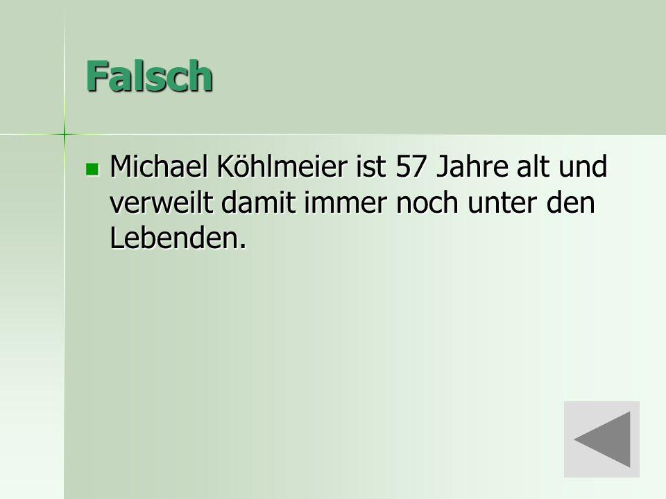 Falsch Michael Köhlmeier ist 57 Jahre alt und verweilt damit immer noch unter den Lebenden.