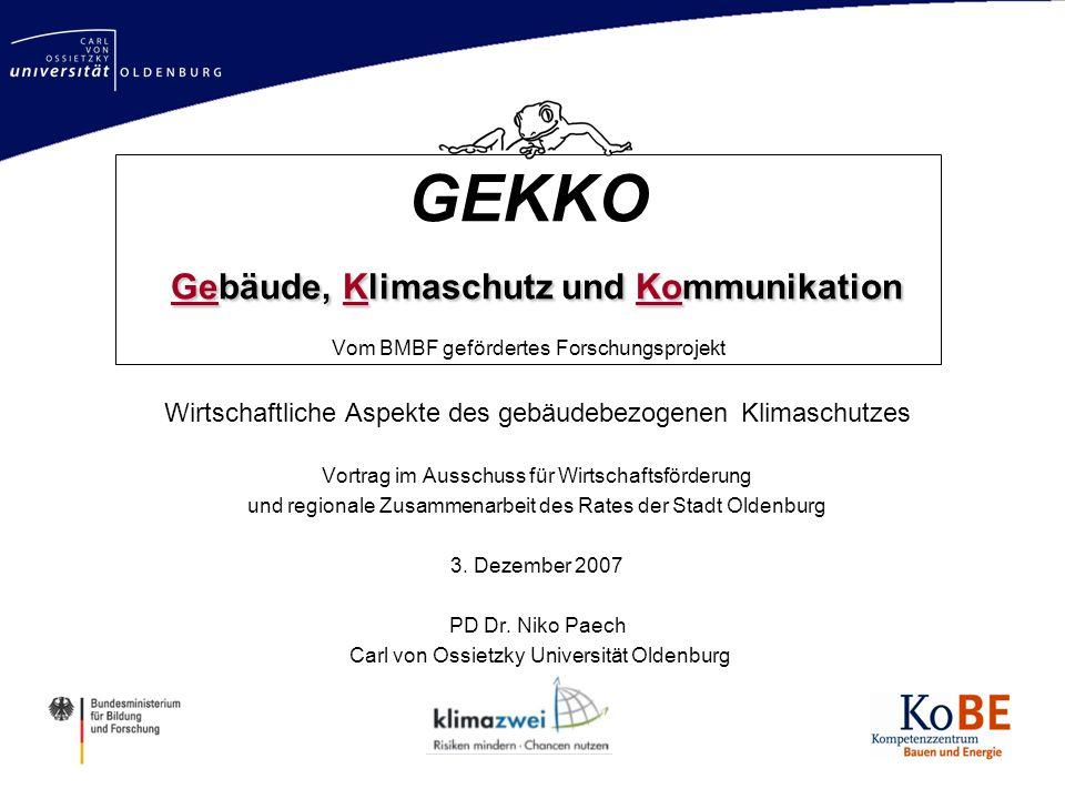 Mastertitelformat bearbeiten http://www.gekko-oldenburg.de Gebäude, Klimaschutz und Kommunikation GEKKO Gebäude, Klimaschutz und Kommunikation Vom BMB