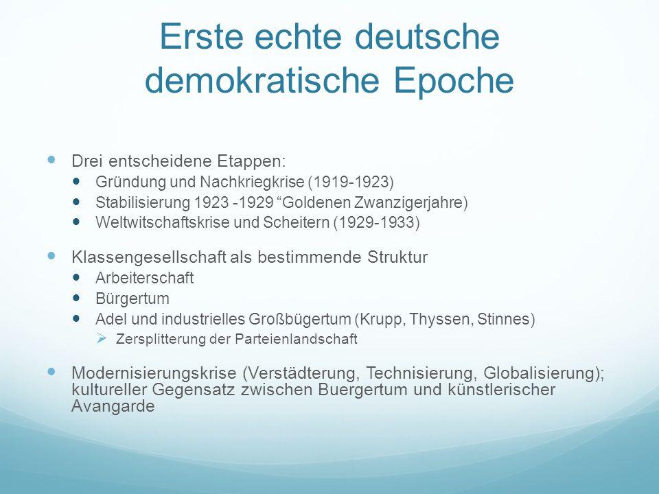 """Erste echte deutsche demokratische Epoche Drei entscheidene Etappen: Gründung und Nachkriegkrise (1919-1923) Stabilisierung 1923 -1929 """"Goldenen Zwanz"""