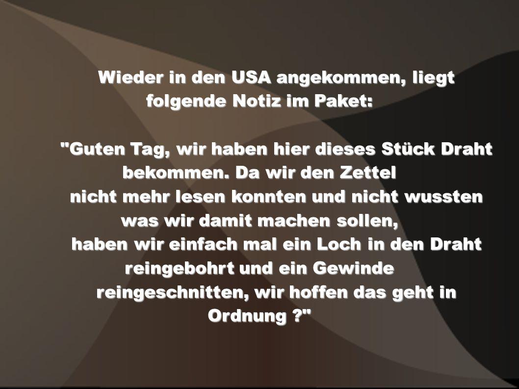 In Deutschland packt man das Paket aus, kann aber den beigelegten Zettel vor lauter Sushi und Wodka nicht mehr lesen....