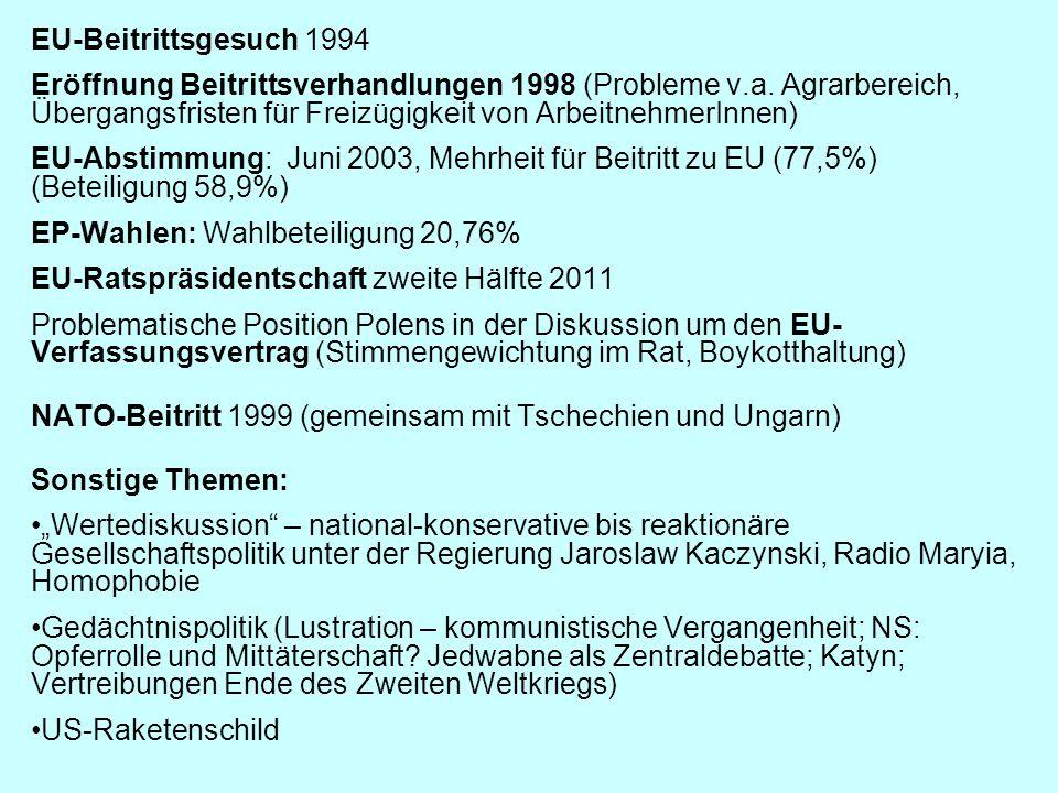 EU-Beitrittsgesuch 1994 Eröffnung Beitrittsverhandlungen 1998 (Probleme v.a. Agrarbereich, Übergangsfristen für Freizügigkeit von ArbeitnehmerInnen) E
