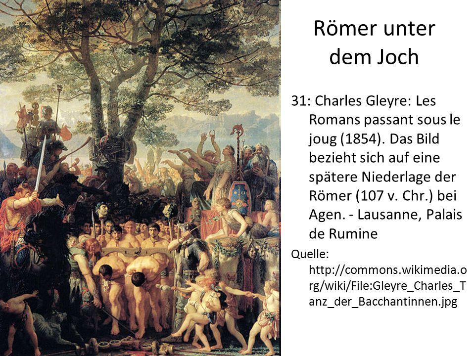 Römer unter dem Joch 31: Charles Gleyre: Les Romans passant sous le joug (1854). Das Bild bezieht sich auf eine spätere Niederlage der Römer (107 v. C