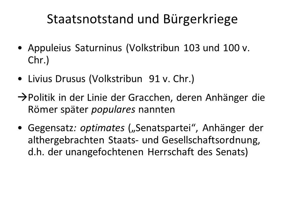 Staatsnotstand und Bürgerkriege Appuleius Saturninus (Volkstribun 103 und 100 v. Chr.) Livius Drusus (Volkstribun 91 v. Chr.)  Politik in der Linie d