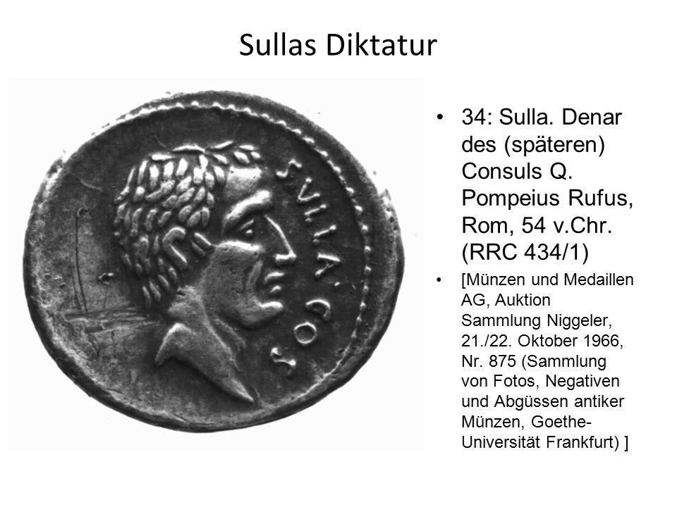 Sullas Diktatur 34: Sulla. Denar des (späteren) Consuls Q. Pompeius Rufus, Rom, 54 v.Chr. (RRC 434/1) [Münzen und Medaillen AG, Auktion Sammlung Nigge