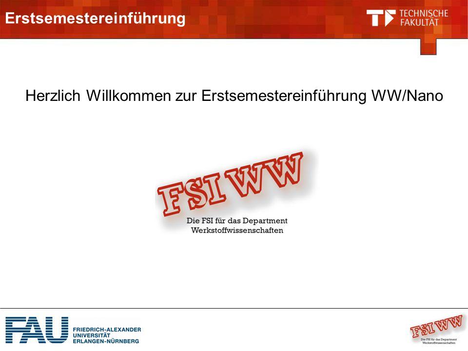 Erstsemestereinführung Herzlich Willkommen zur Erstsemestereinführung WW/Nano