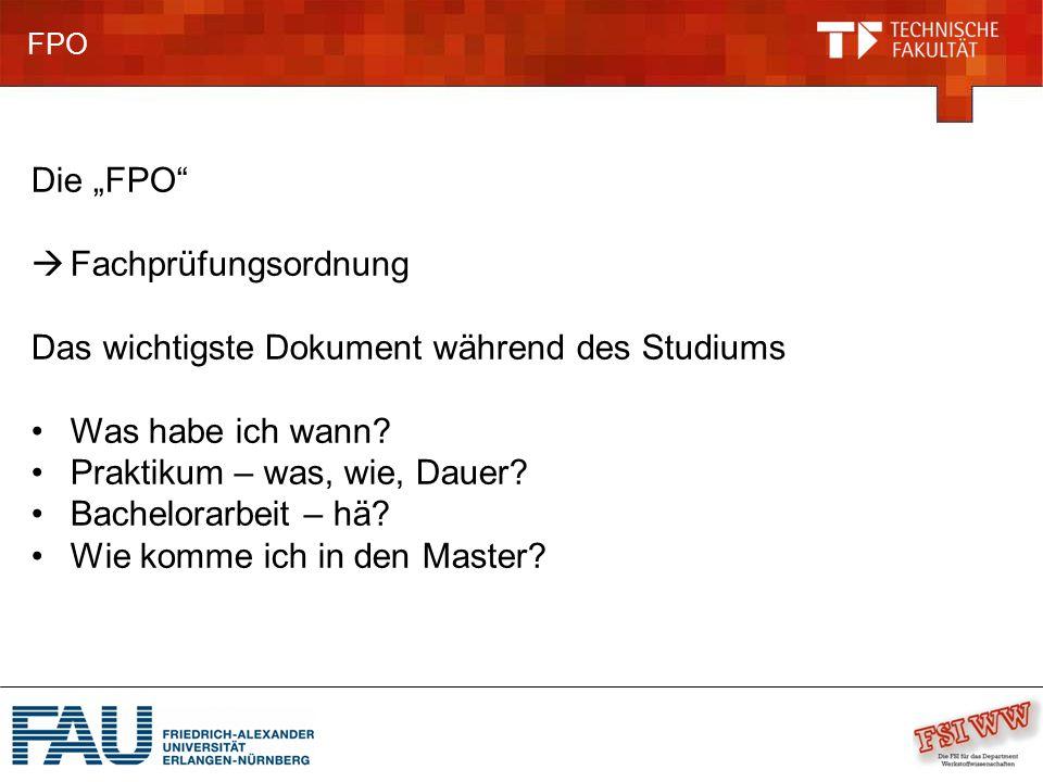 """FPO Die """"FPO  Fachprüfungsordnung Das wichtigste Dokument während des Studiums Was habe ich wann."""