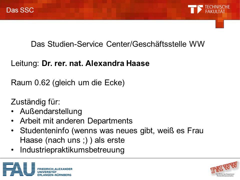 Das SSC Das Studien-Service Center/Geschäftsstelle WW Leitung: Dr.