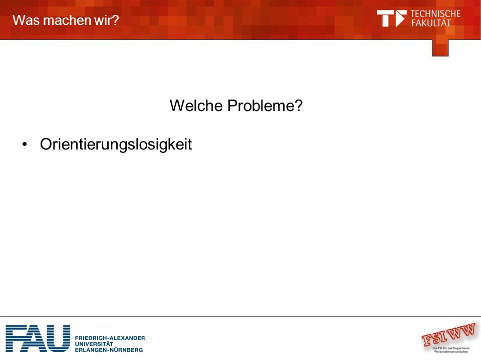 Was machen wir.Orientierungslosigkeit Heute: Kurzer Lehrstuhl-Rundgang Campusrallye.