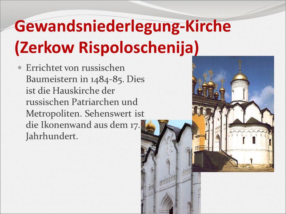 Gewandsniederlegung-Kirche (Zerkow Rispoloschenija) Errichtet von russischen Baumeistern in 1484-85. Dies ist die Hauskirche der russischen Patriarche