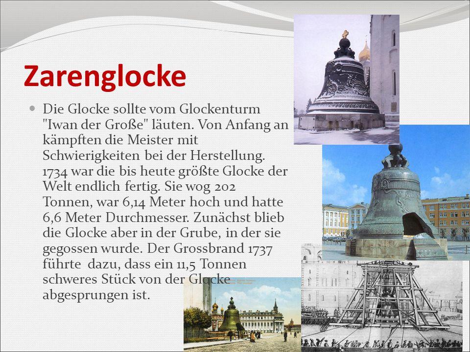 Zarenglocke Die Glocke sollte vom Glockenturm