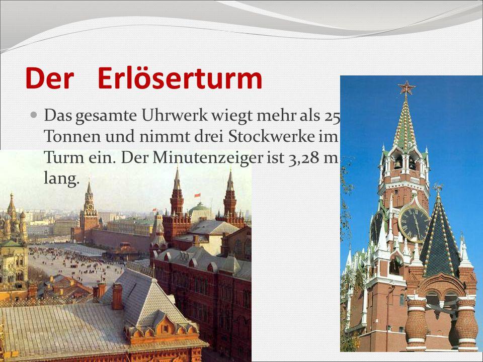 Der Erlöserturm Das gesamte Uhrwerk wiegt mehr als 25 Tonnen und nimmt drei Stockwerke im Turm ein. Der Minutenzeiger ist 3,28 m lang.