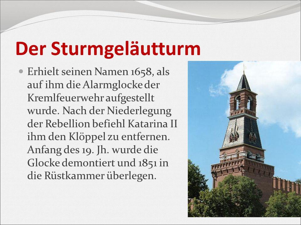 Der Sturmgeläutturm Erhielt seinen Namen 1658, als auf ihm die Alarmglocke der Kremlfeuerwehr aufgestellt wurde. Nach der Niederlegung der Rebellion b
