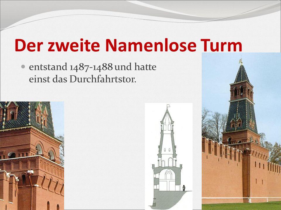 Der zweite Namenlose Turm entstand 1487-1488 und hatte einst das Durchfahrtstor.