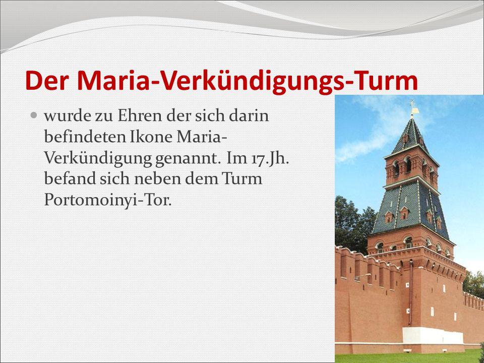 Der Maria-Verkündigungs-Turm wurde zu Ehren der sich darin befindeten Ikone Maria- Verkündigung genannt. Im 17.Jh. befand sich neben dem Turm Portomoi