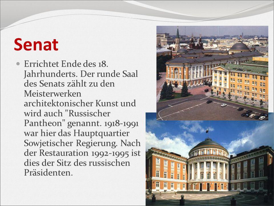 Senat Errichtet Ende des 18. Jahrhunderts. Der runde Saal des Senats zählt zu den Meisterwerken architektonischer Kunst und wird auch
