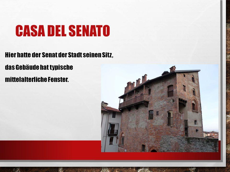 CASA DEL SENATO Hier hatte der Senat der Stadt seinen Sitz, das Gebäude hat typische mittelalterliche Fenster.