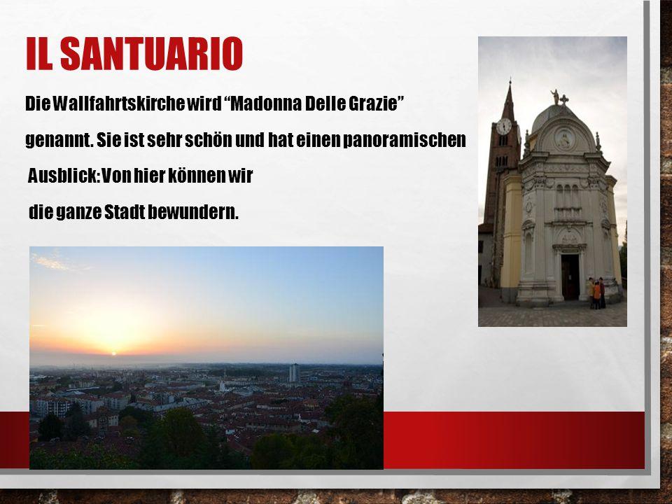 """IL SANTUARIO Die Wallfahrtskirche wird """"Madonna Delle Grazie"""" genannt. Sie ist sehr schön und hat einen panoramischen Ausblick: Von hier können wir di"""
