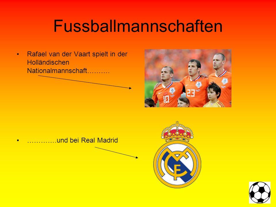 Fussballmannschaften Rafael van der Vaart spielt in der Holländischen Nationalmannschaft……….