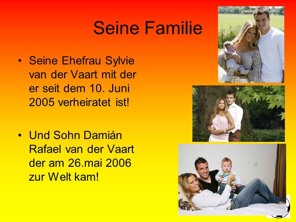 Seine Familie Seine Ehefrau Sylvie van der Vaart mit der er seit dem 10.
