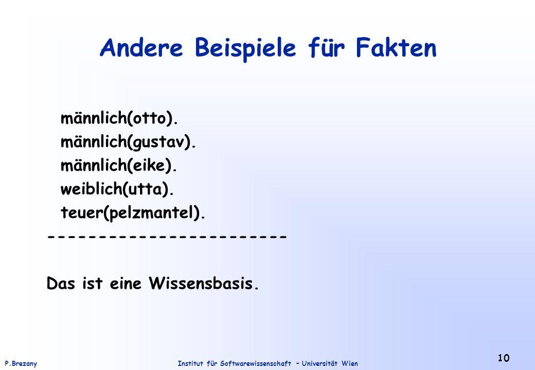 Institut für Softwarewissenschaft – Universität WienP.Brezany 10 Andere Beispiele für Fakten männlich(otto).